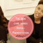 Lola Oj - Hyper-Pigmentation - Skin Care Series - BN Beauty - BellaNaija - 2016