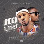 Orezi-Ft-Olamide-Under-The-Blanket-ART