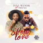 Tony Wenom and Phyno - Show Love