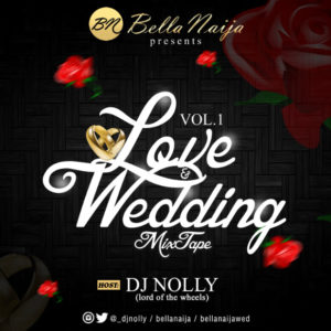 DJ-NOLLY-BellaNaija-Love-Wedding-Mixtape