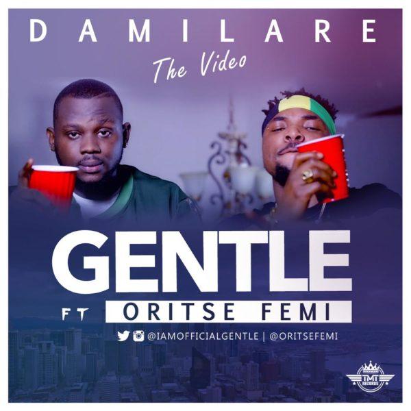 Gentle ft Oritse femi (Damilare)