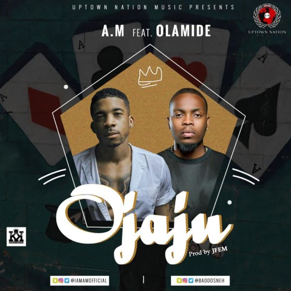 New Music: A.M feat. Olamide – Ojaju