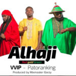 VVIP and Patoranking_Alhaji
