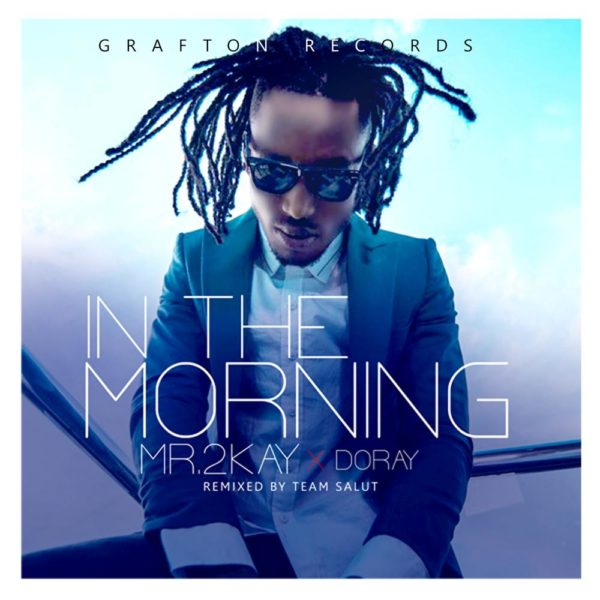 New Music: Mr 2Kay – In the Morning