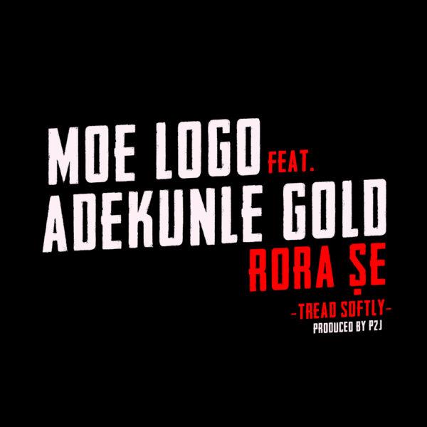 New Music: Moelogo feat. Adekunle Gold – Rora Se