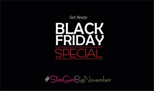 Slim Girl Black Friday