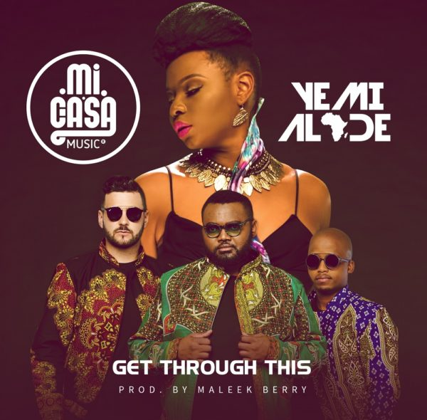 Yemi Alade & Mi Casa - Get Through This [ART]