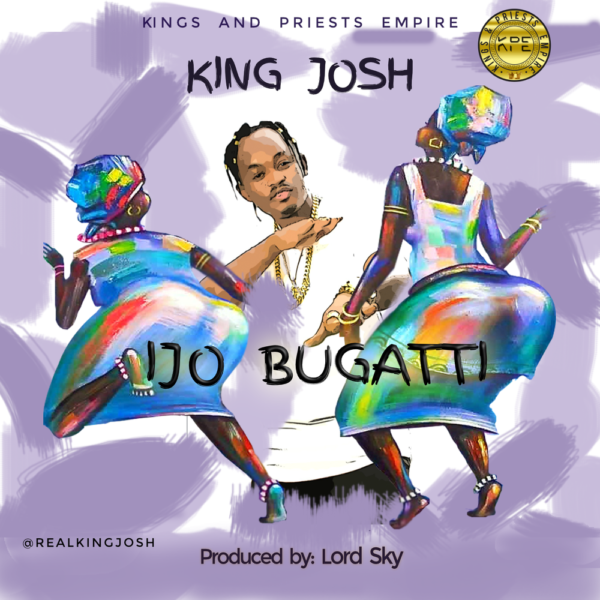 New Music: King Josh – Ijo Bugatti