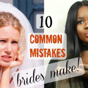 Couples Getting Married in 2017 – Don't Make These 10 Common Mistakes! WATCH 'Get Wedding Ready' by Wura Manola