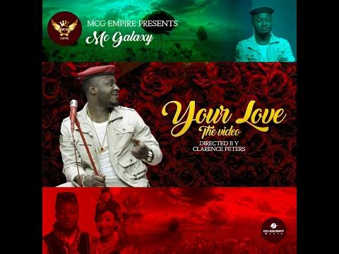 New Video Alert: Mc Galaxy - Your Love