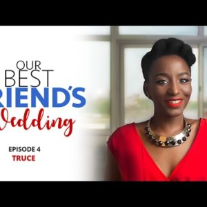 "Watch Episode 4 of Red TV's Web series ""Our Best Friend's Wedding"" – Truce"