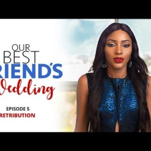 "Watch Episode 5 of RedTV's Web Series ""Our Best Friend's Wedding"" – Retribution"