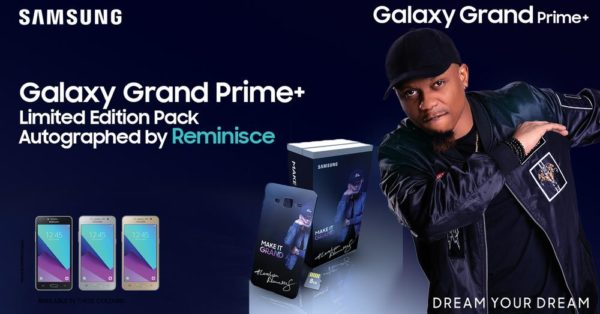 #DreamYourDream! Standout with the Samsung Galaxy Grand Prime+ Limited Edition with a Special Back Cover Autographed by Reminisce
