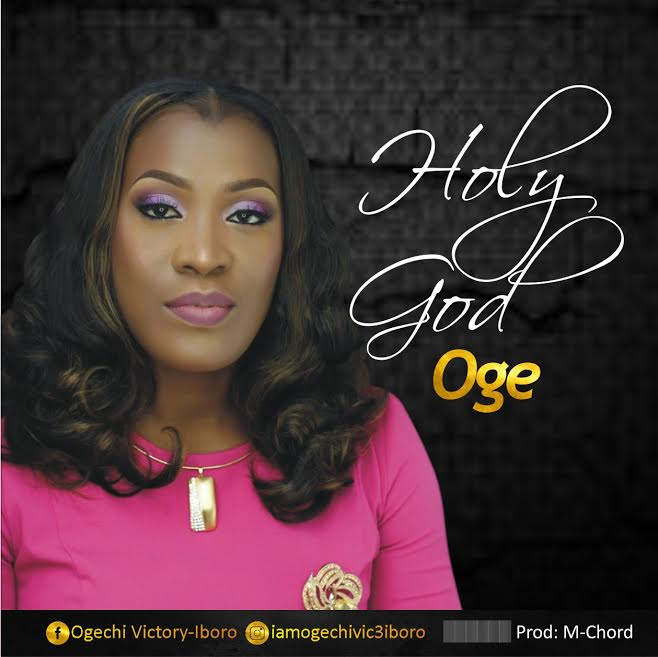 New Music: Oge – Holy God
