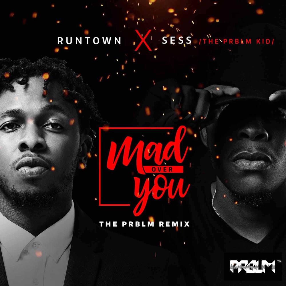 New Music: Runtown X Sess – Mad Over You (PRBLM Remix)