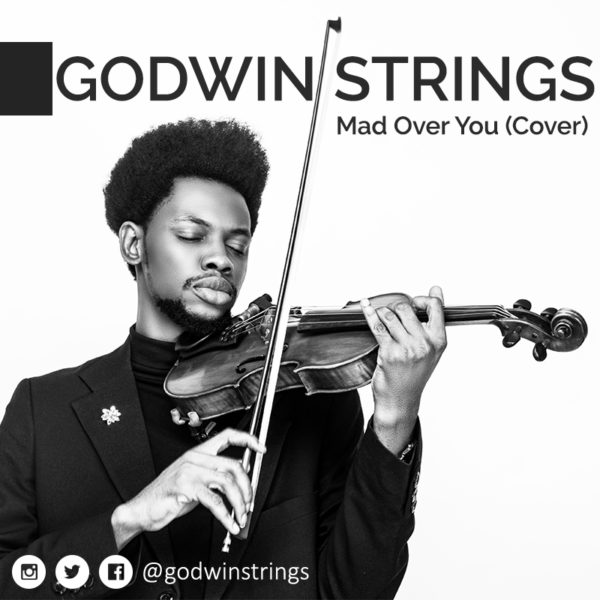 Violinist Godwin Strings drops a Cover of Runtown's Mad Over You | Listen on BN