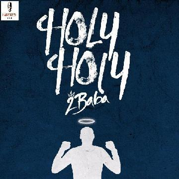 New Music: 2Baba – Holy Holy