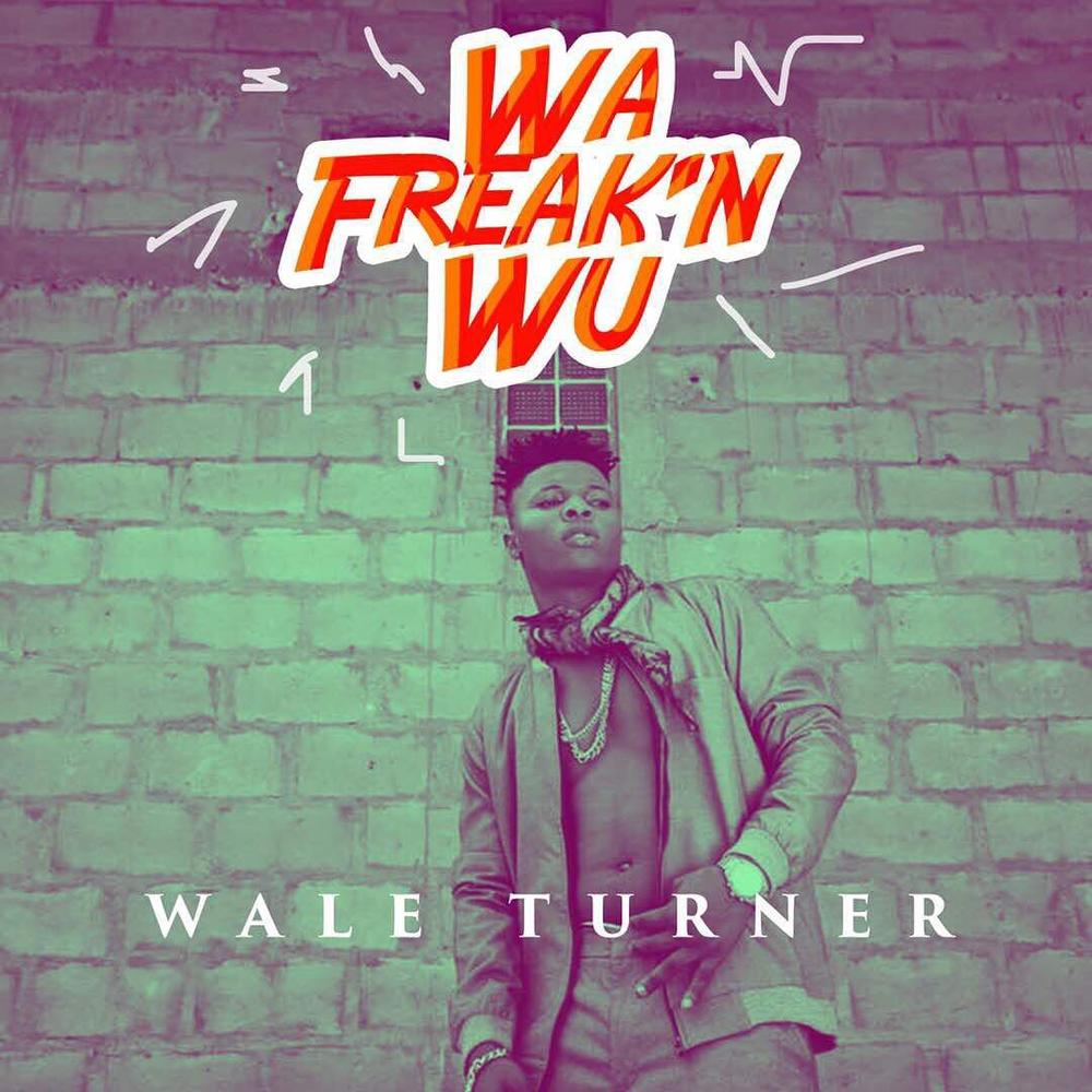 BellaNaija - New Music: Wale Turner - Wa Freak'n Wu