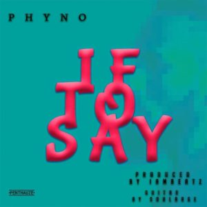 BellaNaija - New Music: Phyno - If To Say