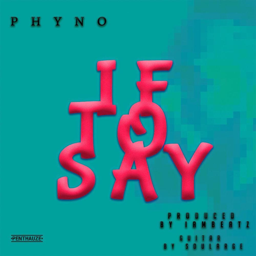 BellaNaija - New Music: Phyno - If To Say