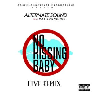 BellaNaija - New Music: Alternate Sound feat Patoranking - No Kissing Baby (Live Remix)