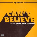 BellaNaija - New Music: Kranium feat. Ty Dolla $ign & Wizkid – Can't Believe