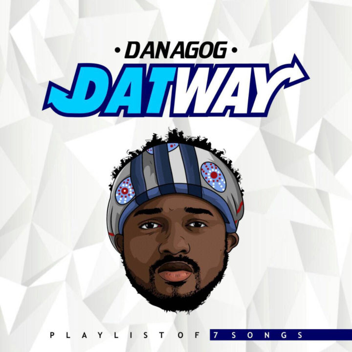 "Danagog drops New EP ""Datway Playlist of 7"""