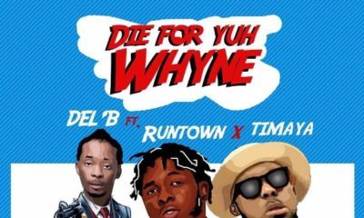 BellaNaija - New Music: Del'B feat. Runtown & Timaya - Die For Yuh Whine