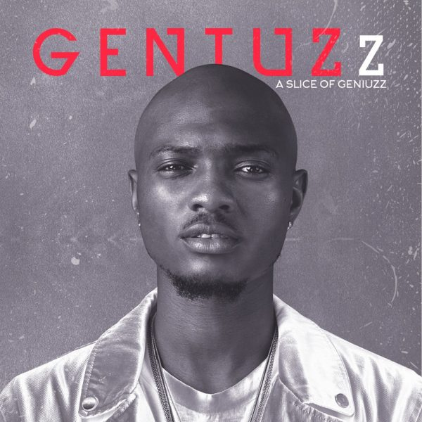 "BellaNaija - Geniuzz drops his much anticipated EP ""A Slice of Geniuzz"" 