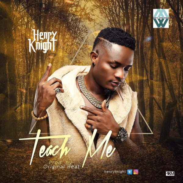 BellaNaija - New Music: Henry Knight - Teach Me