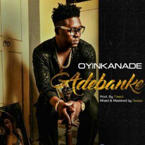 "BellaNaija - Oyinkanade drops New Single ""Adebanke""   Listen on BN"