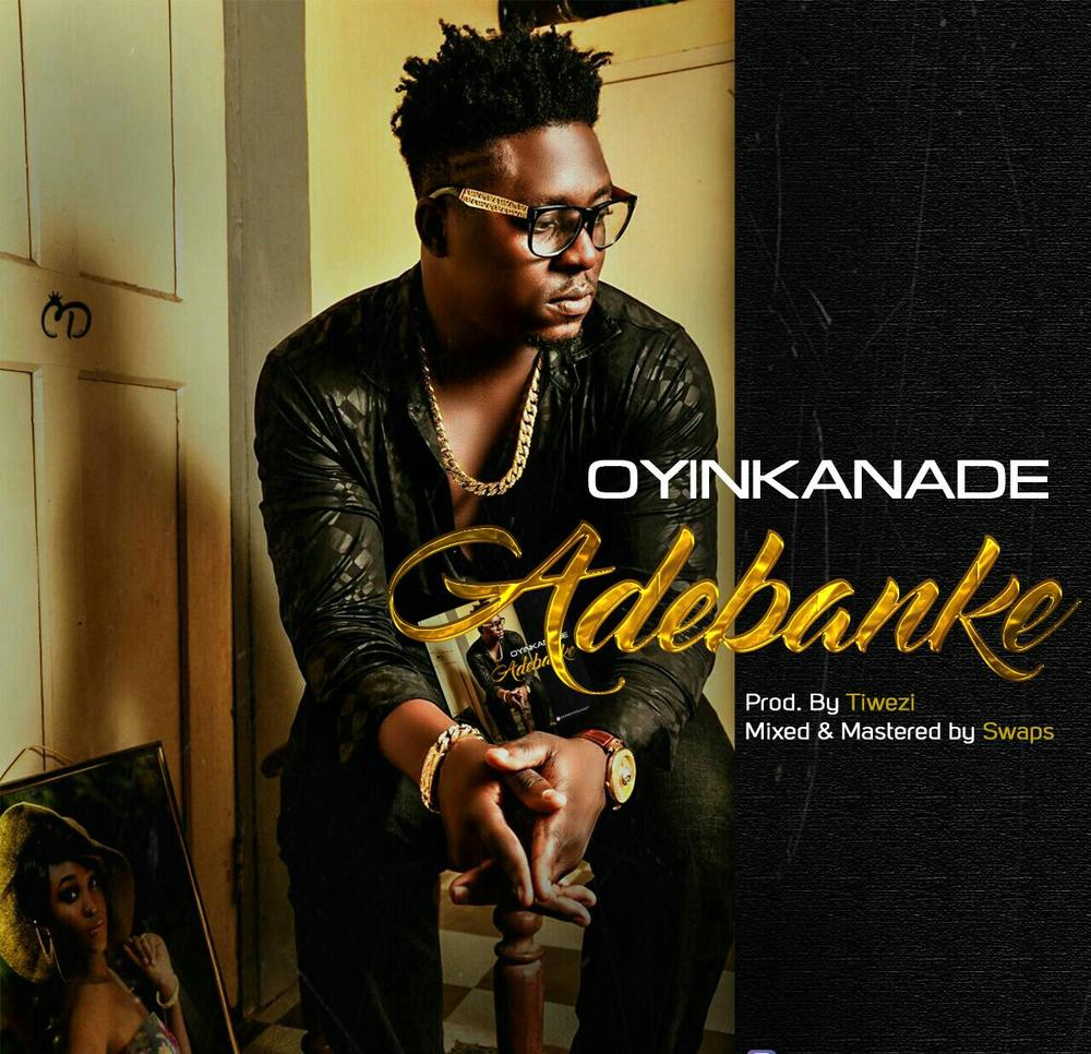 "Oyinkanade drops Lovely New Single ""Adebanke"" 