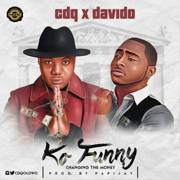 New Music: CDQ feat. Davido – Ko Funny