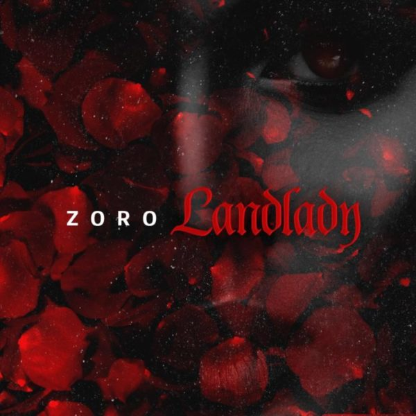 BellaNaij New Music: Zoro - Landlady