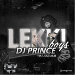 BellaNaija - New Music: DJ Prince feat. Dice Ailes - Lekki Boys