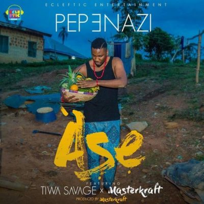 BellaNaija - New Music: Pepenazi feat. Tiwa Savage & Masterkraft - Ase