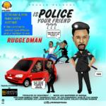 BellaNaija - New Music: Ruggedman - Is Police Your Friend?