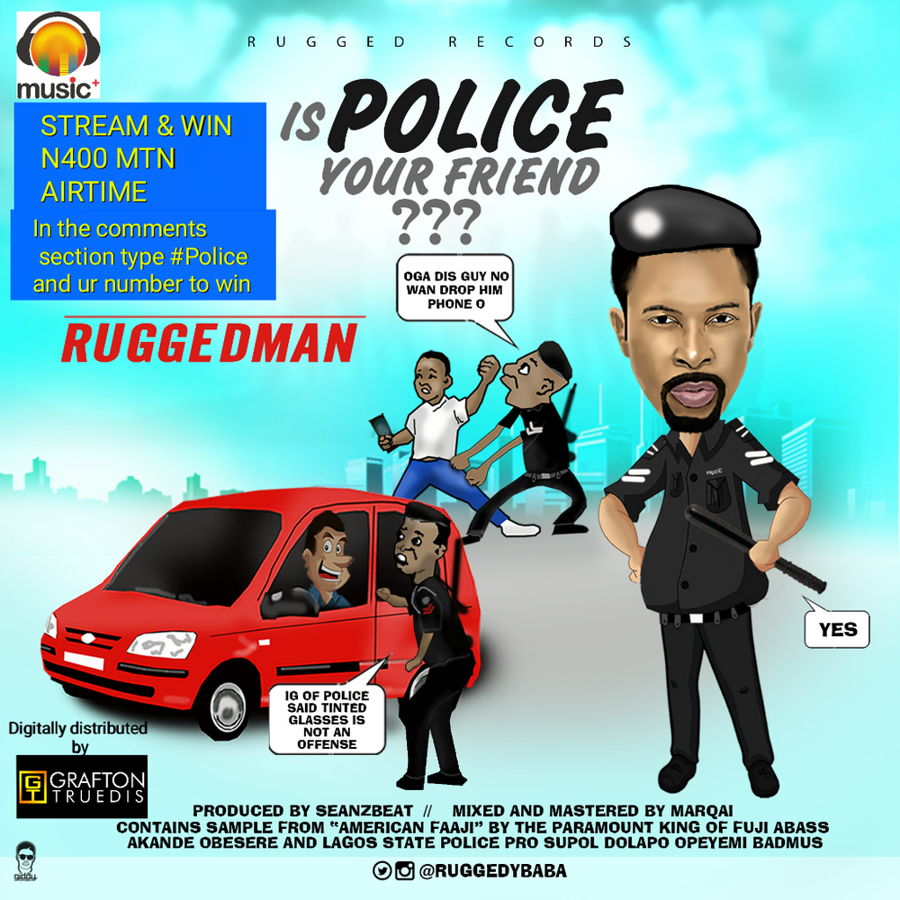 New Music: Ruggedman – Is Police Your Friend?