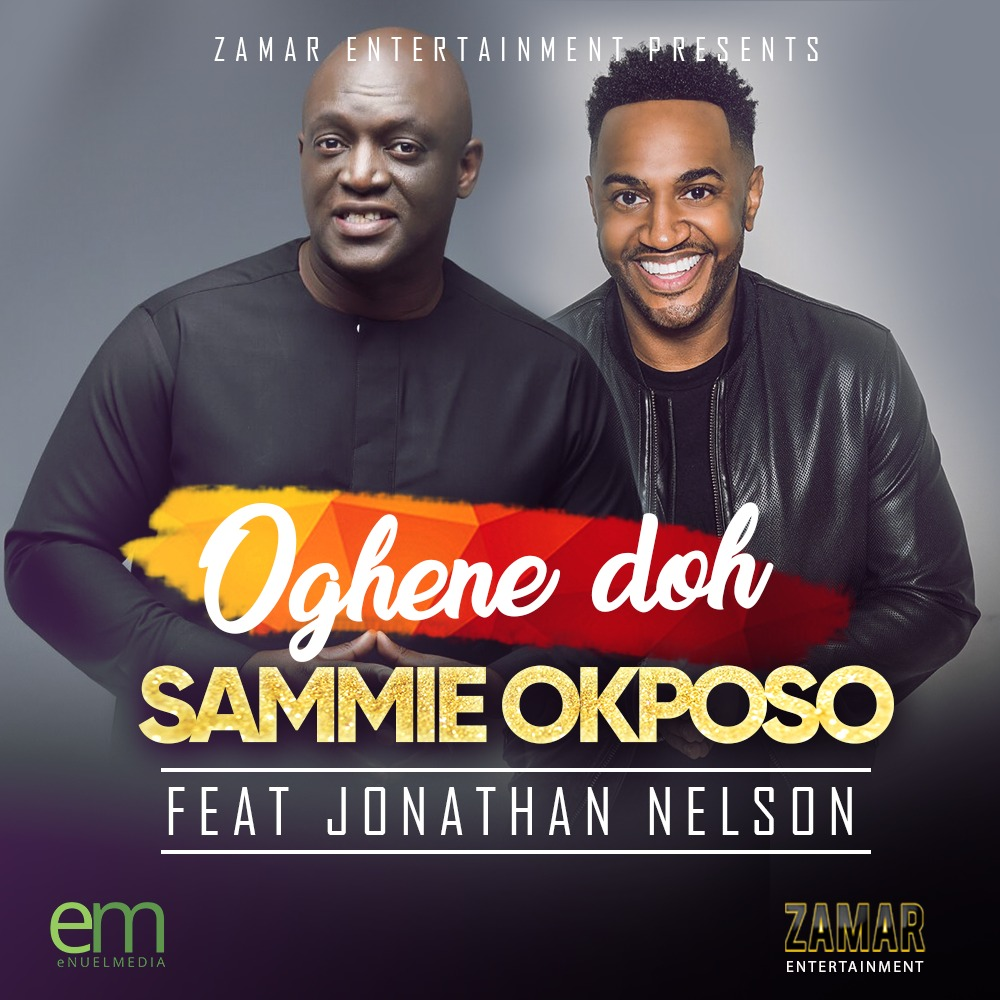 "BellaNaija - Sammie Okposo celebrates Birthday with New Single ""Oghene Doh"" featuring Nelson Jonathan 