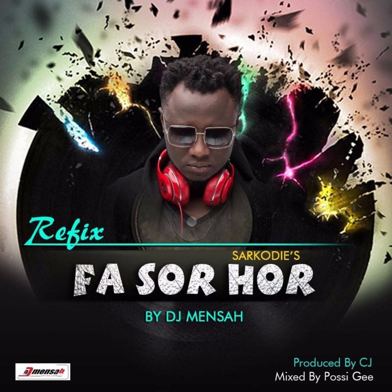 New Music: Sarkodie feat. DJ Mensah – Fa Sor Hor (Remake)