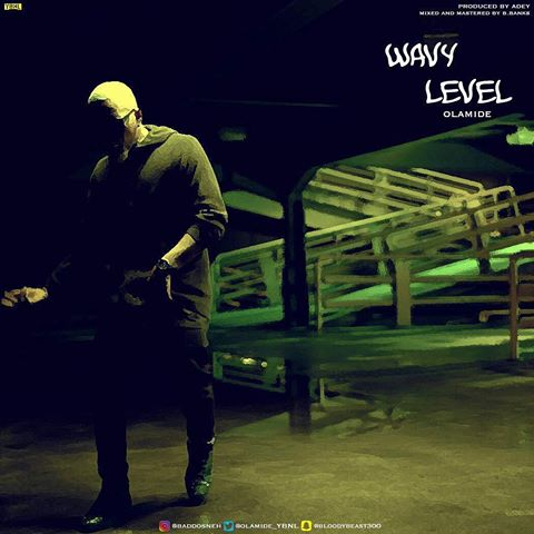 New Music: Olamide – Wavy Level