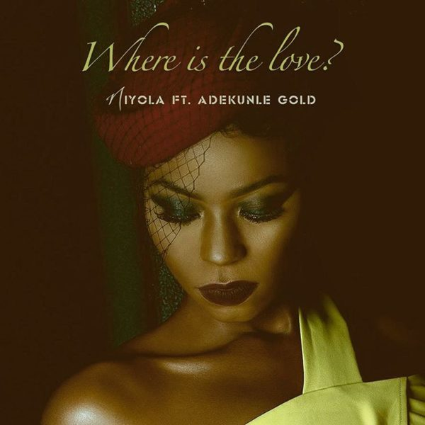 BellaNaija - New Music: Niyola feat. Adekunle Gold - Where Is The Love?