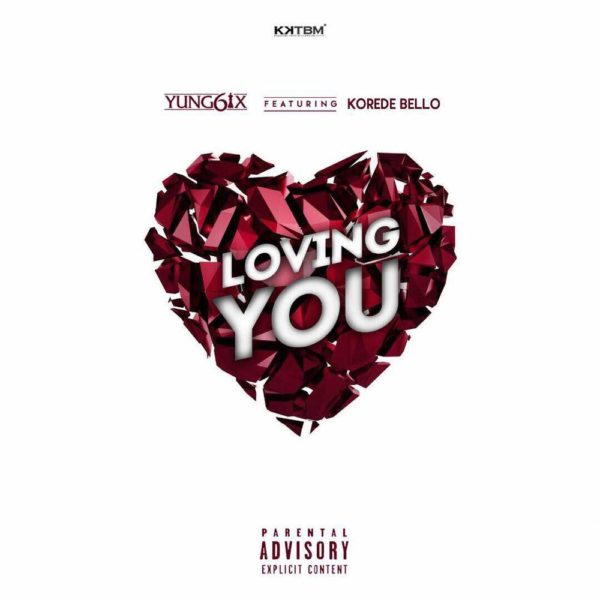 New Music: Yung6ix feat. Korede Bello - Loving You