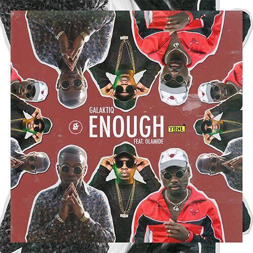 New Music: Galaktiq feat. Olamide – Enough