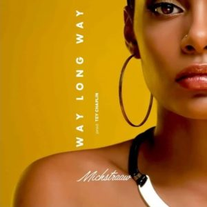 BellaNaija - New Music: Michstraaw feat. Rubunu - Long Way
