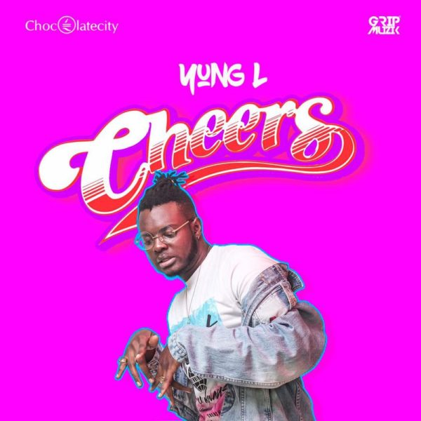 """Chocolate City Music' Latest Signee Yung L gets the ball rolling with New Single """"Cheers"""" 