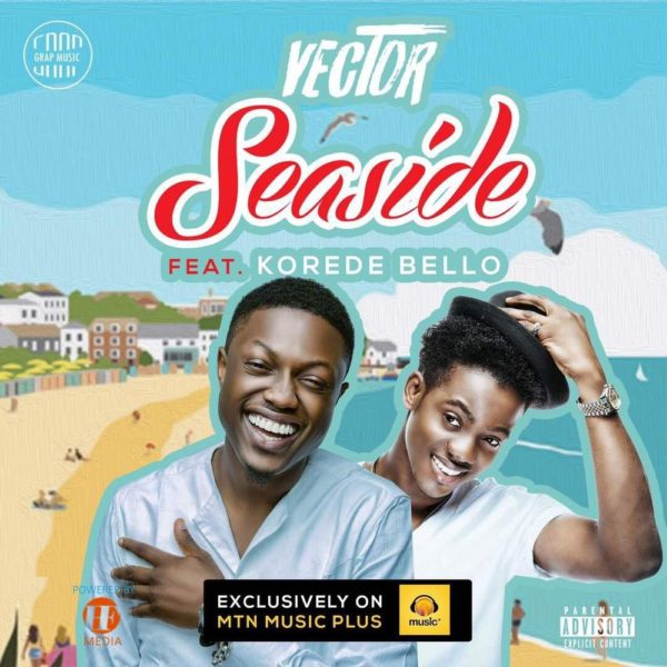 BellaNaija - New Music: Vector feat. Korede Bello - Seaside