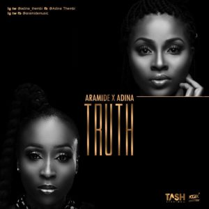 "BellaNaija - Aramide teams up with Ghanian Singer Adina on New Single ""Truth"" 
