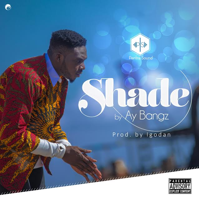 BellaNaija - New Music: AY Bangz - Shade