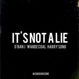 BellaNaija - New Music: D'Banj feat. Harrysong & Wande Coal - It's Not A Lie